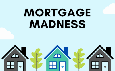 It's Mortgage Madness